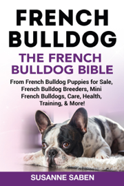 French Bulldog The French Bulldog Bible book