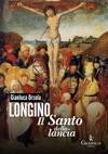 Longino Il Santo Della Lancia