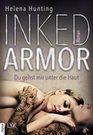 Inked Armor - Du gehst mir unter die Haut PDF Download