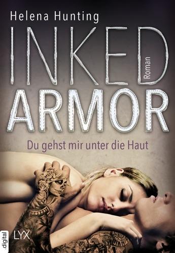 Helena Hunting - Inked Armor - Du gehst mir unter die Haut