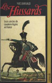 Les Hussards : trois siècles de cavalerie légère en France