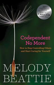 Codependent No More Summary