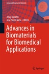 Advances In Biomaterials For Biomedical Applications