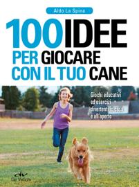 100 idee per giocare con il tuo cane