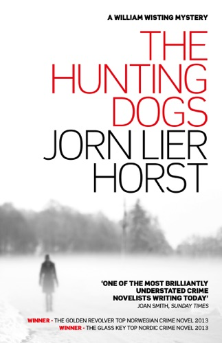 Jørn Lier Horst - The Hunting Dogs (William Wisting Mystery 3)