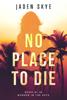 Jaden Skye - No Place to Die (Murder in the Keys—Book #1)  artwork