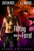 Flirting With the Ferret