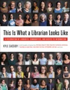 This Is What A Librarian Looks Like
