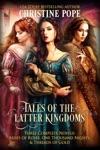 Tales Of The Latter Kingdoms Books 4-6