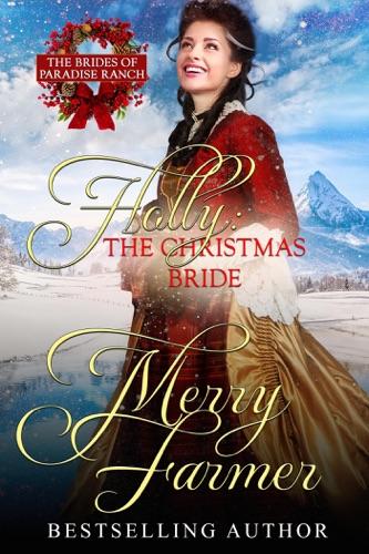 Merry Farmer - Holly: The Christmas Bride