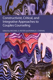 Constructivist Critical And Integrative Approaches To Couples Counseling