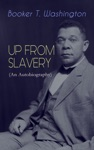 UP FROM SLAVERY An Autobiography