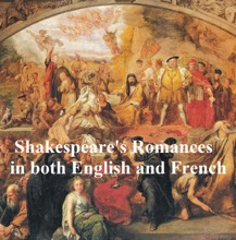 Shakespeare's Romances In Both English And French