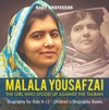 Malala Yousafzai  The Girl Who Stood Up Against The Taliban - Biography For Kids 9-12  Childrens Biography Books