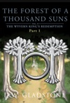 The Forest Of A Thousand Suns Part I The Wyvern Kings Redemption Volume 2