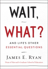 Wait, What? - James E. Ryan