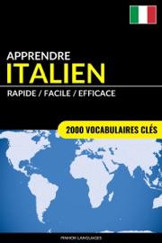 Apprendre l'italien: Rapide / Facile / Efficace: 2000 vocabulaires clés - Pinhok Languages