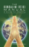 The Kundalini Reiki Manual