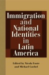 Immigration And National Identities In Latin America