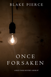 Once Forsaken (A Riley Paige Mystery—Book 7) book