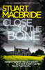 Stuart MacBride - Close to the Bone artwork