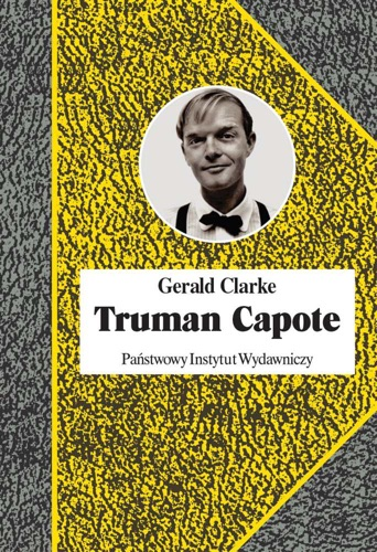 Gerald Clarke - Truman Capote