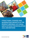 Structural Change And Moderating Growth In The Peoples Republic Of China