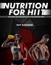 Nutrition For High Intensity Interval Training HIIT