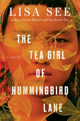 The Tea Girl of Hummingbird Lane - Lisa See book