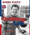 Bobby Flays Grilling For Life
