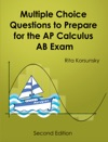 Multiple Choice Questions To Prepare For The AP Calculus AB Exam 2018 Edition