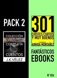 PACK 2 FANTáSTICOS EBOOKS, Nº026. COLECCIóN COMPLETA CUENTOS Y 301 CHISTES CORTOS Y MUY BUENOS
