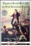 Francis Scott Key And The Star Spangled Banner