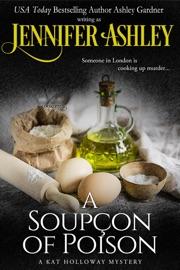 A Soupçon of Poison - Ashley Gardner & Jennifer Ashley