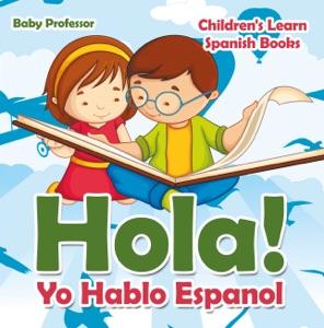 Hola! Yo Hablo Espanol  Children's Learn Spanish Books