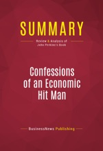 Summary: Confessions Of An Economic Hit Man