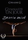 Gymnaste Un Jour Destin Bris