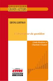 Erving Goffman, l'observateur du quotidien