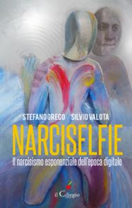 NARCISELFIE. Il Narcisismo esponenziale dell'epoca digitale Copertina del libro