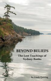 Beyond Beliefs: The Lost Teachings of Sydney Banks