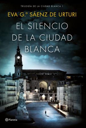 El silencio de la ciudad blanca - Eva García Saénz de Urturi