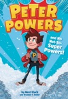 Peter Powers And His Not-So-Super Powers