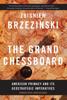 The Grand Chessboard - Zbigniew Brzezinski