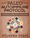 Paleo Autoimmune Protocol Paleo Recipes And Meal Plan To Heal Your Body