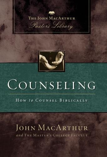 John F. MacArthur, Wayne A. Mack & Master's College Faculty - Counseling