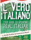 Il Vero Italiano Your Guide To Speaking Real Italian