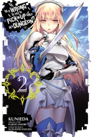 Is It Wrong to Try to Pick Up Girls in a Dungeon?, Vol. 2 (manga) PDF Download