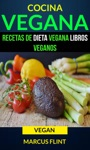 Cocina Vegana Recetas De Dieta Vegana Libros Veganos Vegan