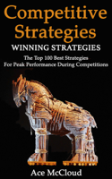 Ace McCloud - Competitive Strategy: Winning Strategies: The Top 100 Best Strategies For Peak Performance During Competitions artwork
