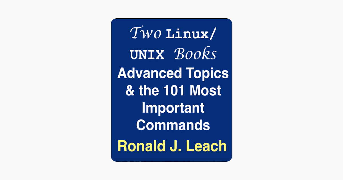 ‎Two Linux/UNIX Books- Advanced Topics & the 101 Most Important Commands